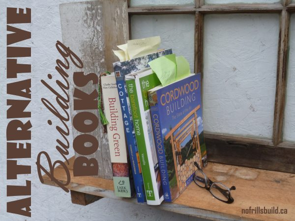 Alternative Building Books; natural homes, designs and methods