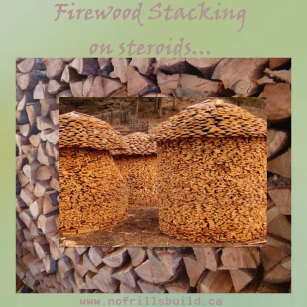 Firewood Stacking on Steroids...