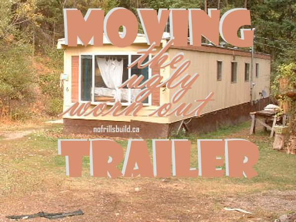 Moving the Ugly Worn Out Trailer