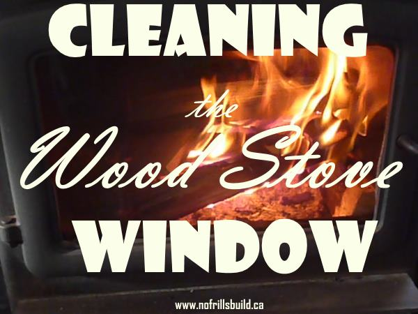 Cleaning the Wood Stove Window - sparkling clean so you can see the flickering flames...