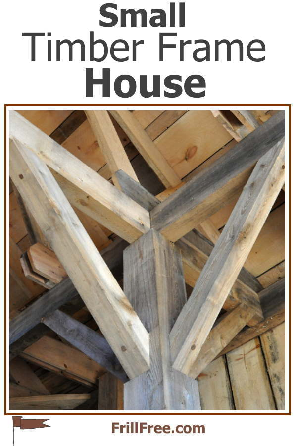 Small Timber Frame House